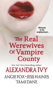The Real Werewives of Vampire County - Alexandra Ivy, Angie Fox, Tami Dane & Jess Haines pdf download