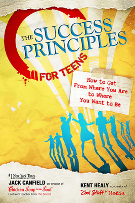 The Success Principles for Teens - Jack Canfield & Kent Healy