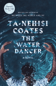The Water Dancer (Oprah's Book Club) - Ta-Nehisi Coates pdf download