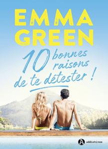 10 bonnes raisons de te détester - Emma Green pdf download