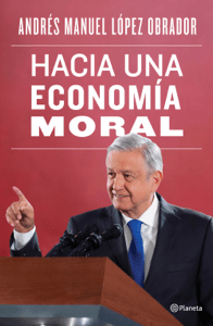Hacia una economía moral - Andrés Manuel López Obrador pdf download