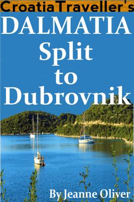 Dalmatia: Split to Dubrovnik 2019 - Jeanne Oliver