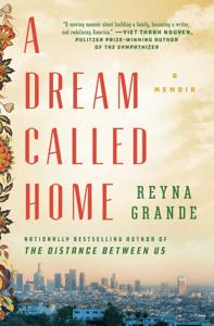 A Dream Called Home - Reyna Grande pdf download