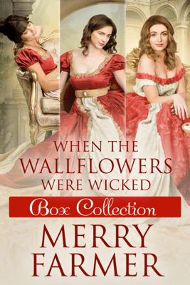 When the Wallflowers were Wicked - Box Collection One - Merry Farmer pdf download