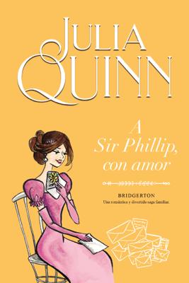 A Sir Phillip, con amor (Bridgerton 5) - Julia Quinn pdf download