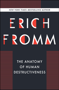 The Anatomy of Human Destructiveness - Erich Fromm pdf download