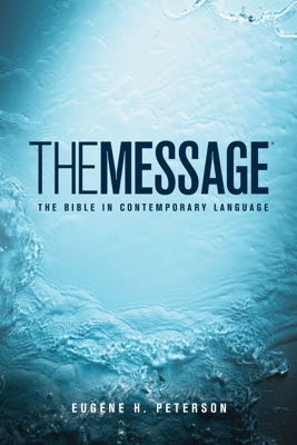 The Message - Eugene H. Peterson