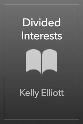 Divided Interests - Kelly Elliott