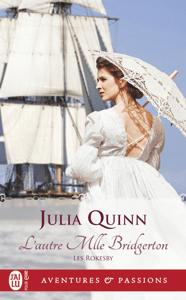 Les Rokesby (Tome 3) - L'autre Mlle Bridgerton - Julia Quinn pdf download
