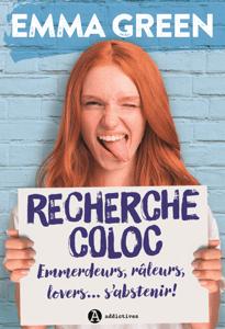 Recherche coloc : emmerdeurs, râleurs, lovers… s'abstenir ! - Emma Green pdf download