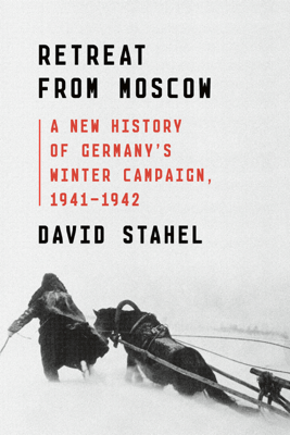 Retreat from Moscow - David Stahel