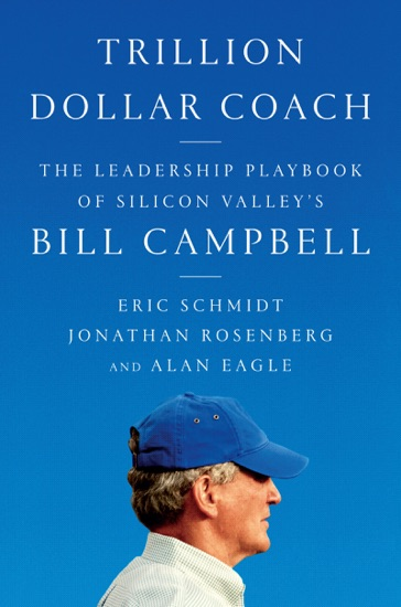 Trillion Dollar Coach - Eric Schmidt, Jonathan Rosenberg & Alan Eagle pdf download