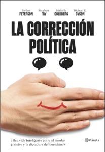 La corrección política - Jordan B. Peterson, Stephen Fry, Michael Eric Dyson & Michelle Goldberg pdf download