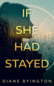 If She Had Stayed - Diane Byington pdf download