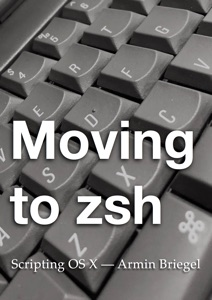 Moving to zsh - Armin Briegel pdf download