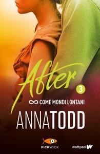 After 3. Come mondi lontani - Anna Todd pdf download