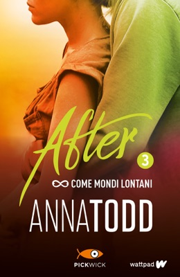 After 3. Come mondi lontani - Anna Todd pdf download