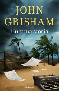 L'ultima storia - John Grisham pdf download