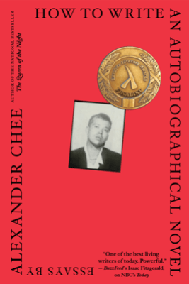 How to Write an Autobiographical Novel - Alexander Chee