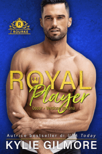 Royal Player - Oscar (versione italiana) (I Rourke Vol. 5) - Kylie Gilmore pdf download