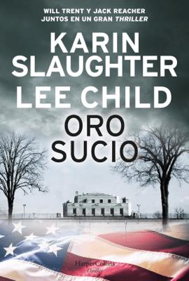 Oro sucio - Karin Slaughter & Lee Child pdf download