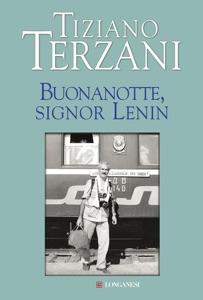Buonanotte, signor Lenin - Tiziano Terzani pdf download