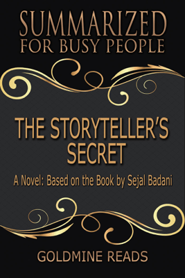 The Storyteller's Secret - Summarized for Busy People: A Novel: Based on the Book by Sejal Badani - Goldmine Reads
