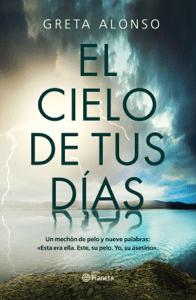 El cielo de tus días - Greta Alonso pdf download
