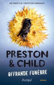 Offrande funèbre - Douglas Preston & Lincoln Child pdf download