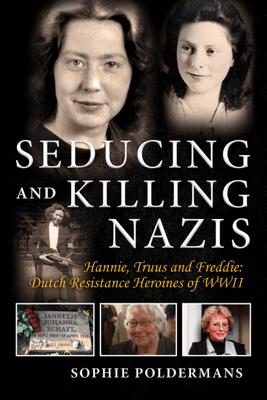 Seducing and Killing Nazis - Sophie Poldermans