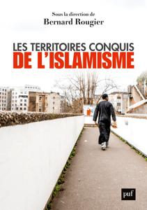 Les territoires conquis de l'islamisme - Bernard Rougier pdf download