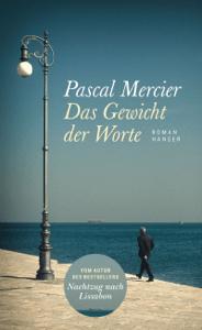 Das Gewicht der Worte - Pascal Mercier pdf download
