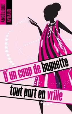 D'un coup de baguette tout part en vrille - Angélique Ayraud pdf download