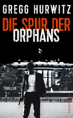 Die Spur der Orphans - Gregg Hurwitz pdf download