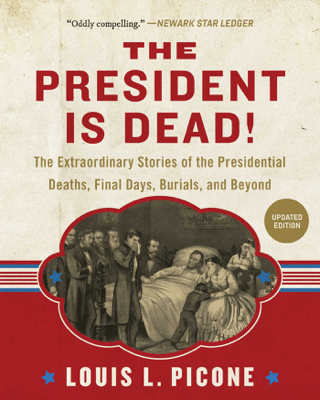 The President Is Dead! - Louis L. Picone pdf download