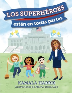 Los Supehéroes están en Todas Partes - Kamala Harris & Mechal Renee Roe pdf download