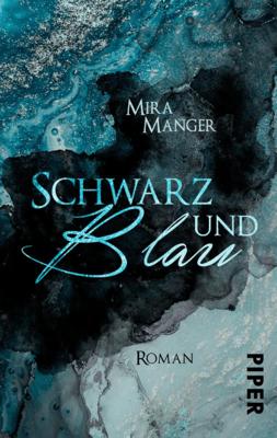 Schwarz und Blau - Mira Manger pdf download
