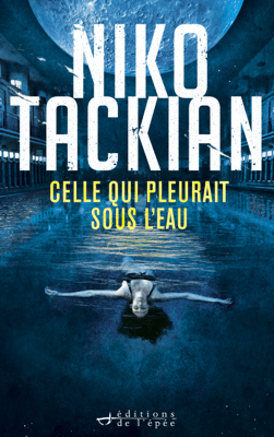 Celle qui pleurait sous l'eau - Niko Tackian pdf download
