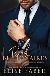 Bad Billionaires Box Set - Elise Faber pdf download