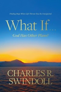 What If . . . God Has Other Plans? - Charles R. Swindoll pdf download