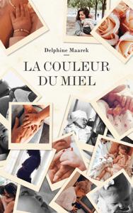 La couleur du miel - Delphine Maarek pdf download