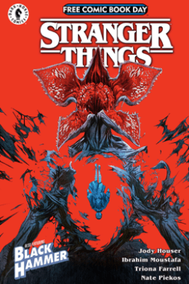 Free Comic Book Day 2019 (General) Stranger Things/Black Hammer - Jeff Lemire, Ray Fawkes & Jody Houser