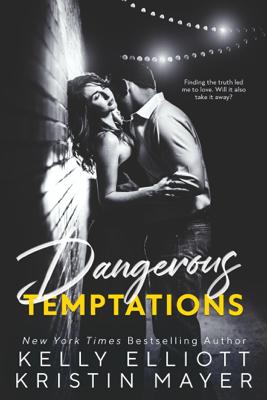 Dangerous Temptations - Kelly Elliott & Kristin Mayer