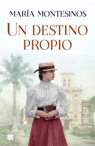 Un destino propio - María Montesinos pdf download