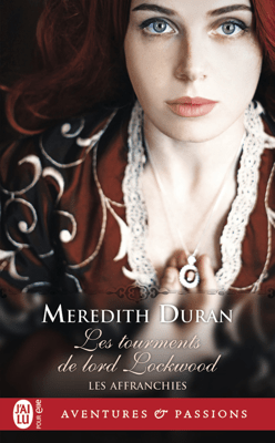 Les Affranchies (Tome 6) - Les tourments de lord Lockwood - Meredith Duran pdf download