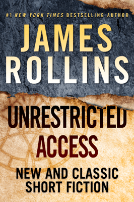 Unrestricted Access - James Rollins pdf download