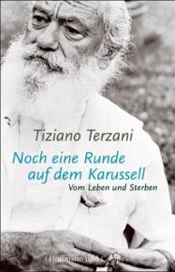 Noch eine Runde auf dem Karussell - Tiziano Terzani & Bruno Genzler pdf download