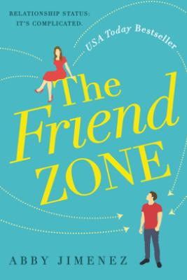 The Friend Zone - Abby Jimenez