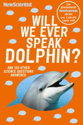 Will We Ever Speak Dolphin? - New Scientist