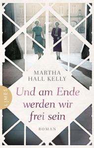Und am Ende werden wir frei sein - Martha Hall Kelly pdf download